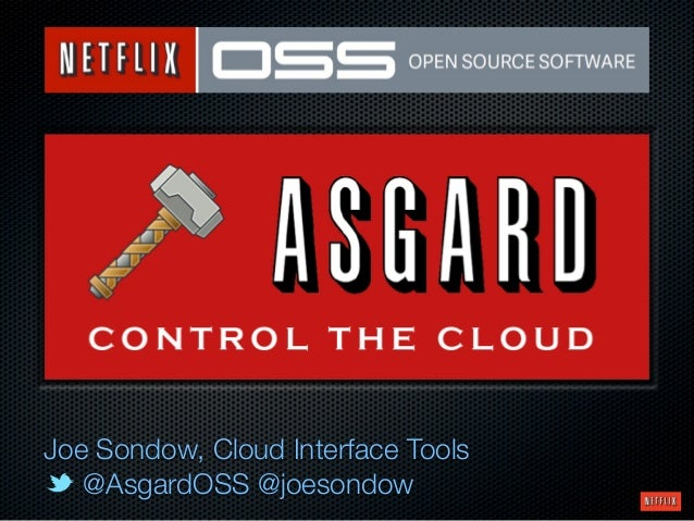 Joe Sondow, Cloud Interface Tools   @AsgardOSS @joesondow