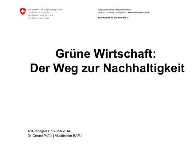 Eidgenössisches Departement für Umwelt, Verkehr, Energie und Kommunikation UVEK Bundesamt für Umwelt BAFU Grüne Wirtschaft...