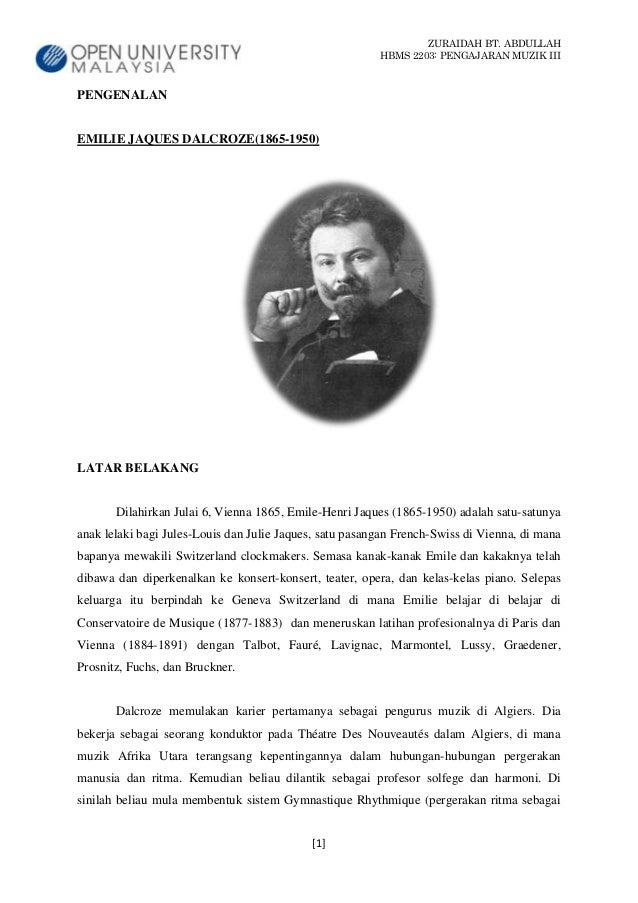 ZURAIDAH BT. ABDULLAHHBMS 2203: PENGAJARAN MUZIK III[1]PENGENALANEMILIE JAQUES DALCROZE(1865-1950)LATAR BELAKANGDilahirkan...