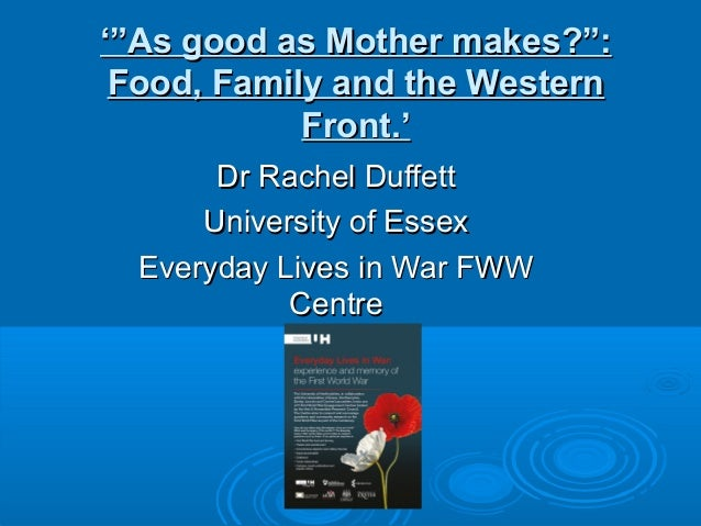 "'""'""As good as Mother makes?"":As good as Mother makes?"": Food, Family and the WesternFood, Family and the Western Front.'F..."