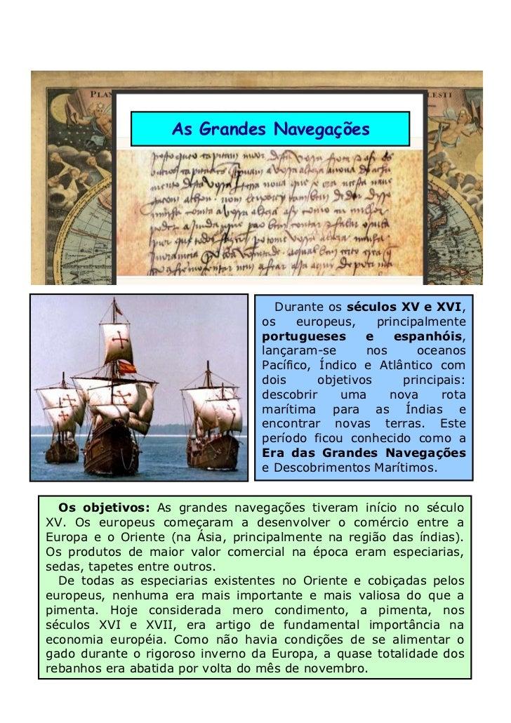 As Grandes Navegações                                    Durante os séculos XV e XVI,                                  os ...