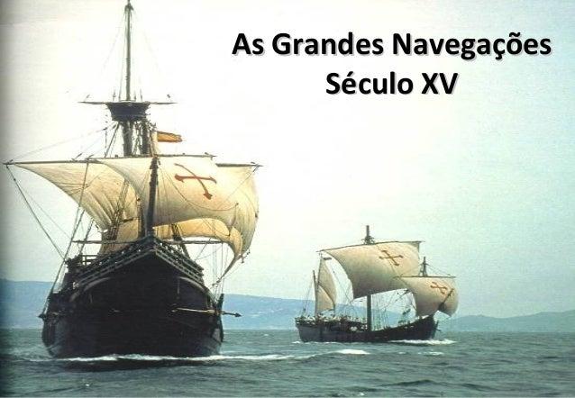 AAss GGrraannddeess NNaavveeggaaççõõeess  SSééccuulloo XXVV  www.professoredley.com.br