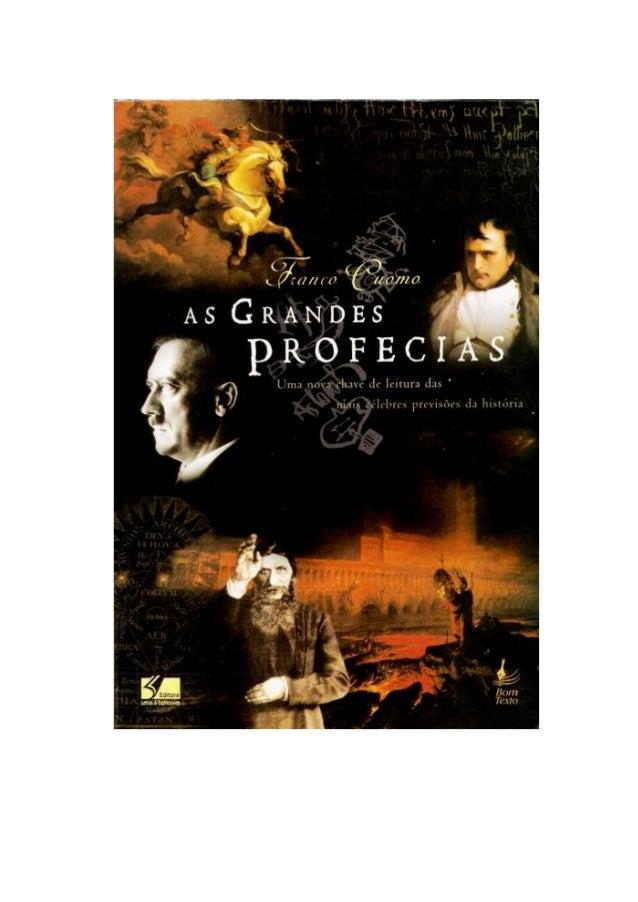 FRANCO CUOMO AS GRANDES Profecias Uma nova chave de leitura das mais célebres previsões da história Tradução: GILSON B. SO...