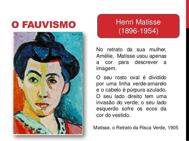 No retrato da sua mulher,Amélie, Matisse usou apenasa cor para descrever aimagem.O seu rosto oval é divididopor uma linha ...