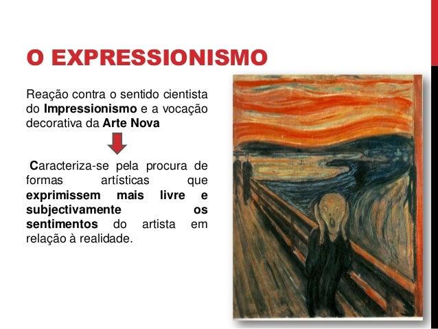 Reação contra o sentido cientistado Impressionismo e a vocaçãodecorativa da Arte NovaCaracteriza-se pela procura deformas ...