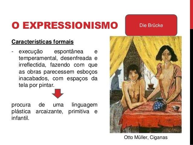 - Linhas simplificadas dasfigurasPara esta estética contribuiu aredescoberta das técnicas daxilogravura (Kirchner) e dagra...