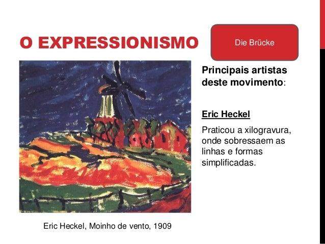 Principais artistas destemovimento:Otto MüllerMuito influenciado por Gauguin,na figuração e na corantinaturalista e planif...