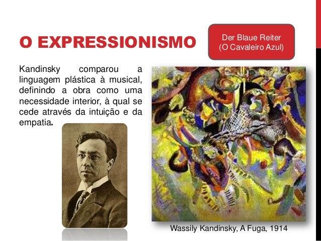 O EXPRESSIONISMO Der Blaue Reiter(O Cavaleiro Azul)Franz Marc, Cavalos Azuis, 1911Inexistência de uma única identidade est...