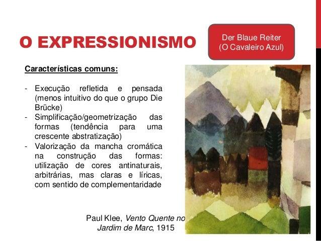 O EXPRESSIONISMO Der Blaue Reiter(O Cavaleiro Azul)Kandinsky, Composição IV, 1911Características comuns:- Composiçõesequil...