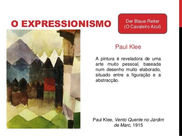 """O EXPRESSIONISMO Der Blaue Reiter(O Cavaleiro Azul)W.Kandinsky""""Não é a questão daforma que interessa maso conteúdo, o espí..."""