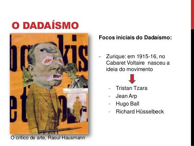 O DADAÍSMOFocos iniciais do Dadaísmo:- Nova Iorque- Marcel Duchamp- Man Ray- Francis Picabia- Marius de Zayas- ArensbergLa...