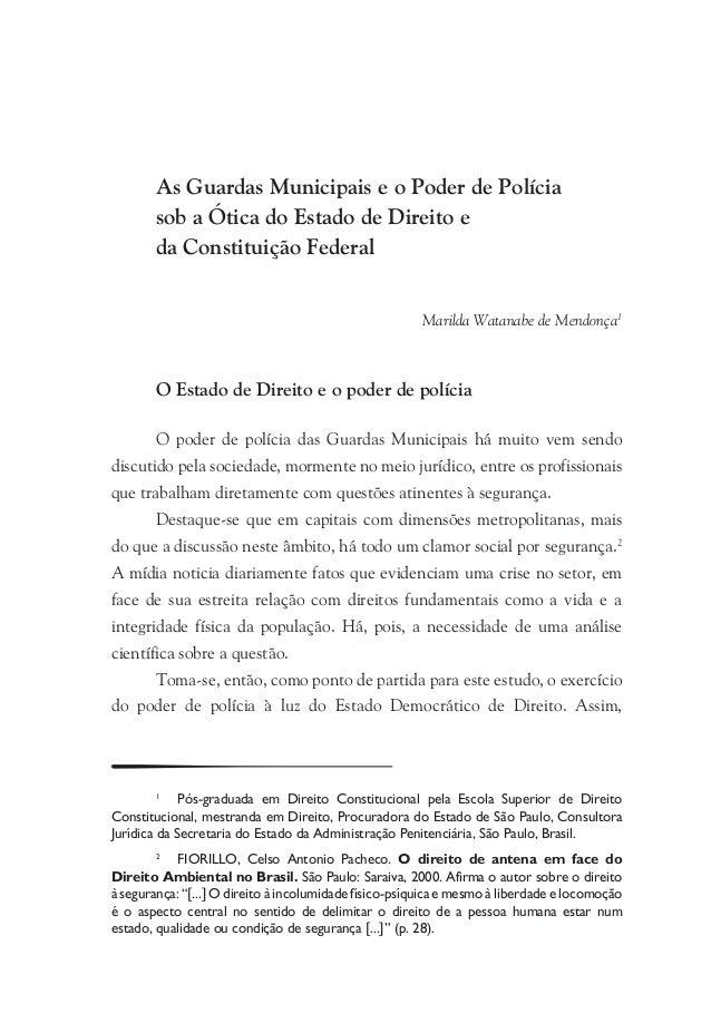As Guardas Municipais e o Poder de Polícia sob a Ótica do Estado de Direito e da Constituição Federal Marilda Watanabe de ...