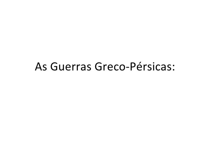 As Guerras Greco-Pérsicas: