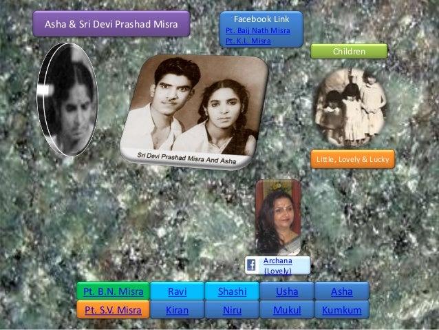 Facebook LinkAsha & Sri Devi Prashad Misra      Pt. Baij Nath Misra                                   Pt. K.L. Misra      ...