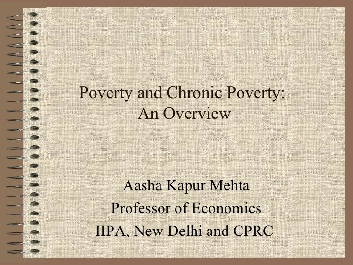 chronic poverty Both chronic and transient poverty are reduced by greater command over physical capital, and life-cycle effects for the two types of poverty are similar.