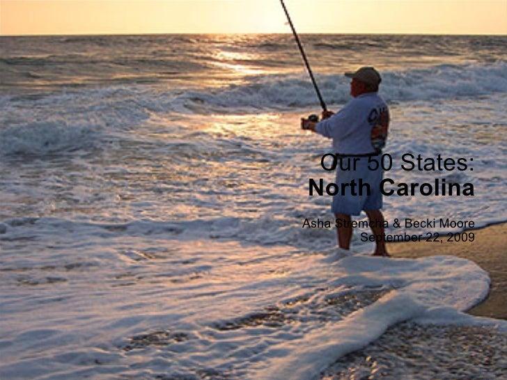 Asha Stremcha & Becki Moore September 22, 2009 Our 50 States: North Carolina
