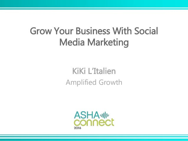 Grow Your Business With Social Media Marketing KiKi L'Italien Amplified Growth