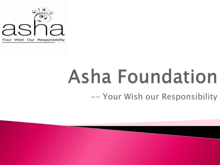 -- Your Wish our Responsibility