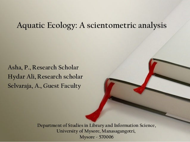 Asha, P., Research ScholarHydar Ali, Research scholarSelvaraja, A., Guest FacultyAquatic Ecology: A scientometric analysis...