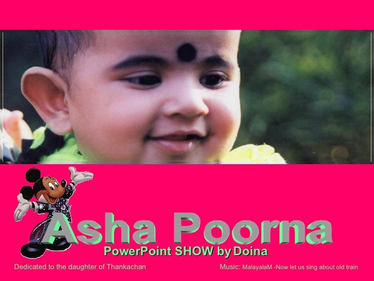 PowerPoint SHOW by Doina  Dedicated to the daughter of T hankachan  Music:  MalayalaM -Now let us sing about old   train  ...