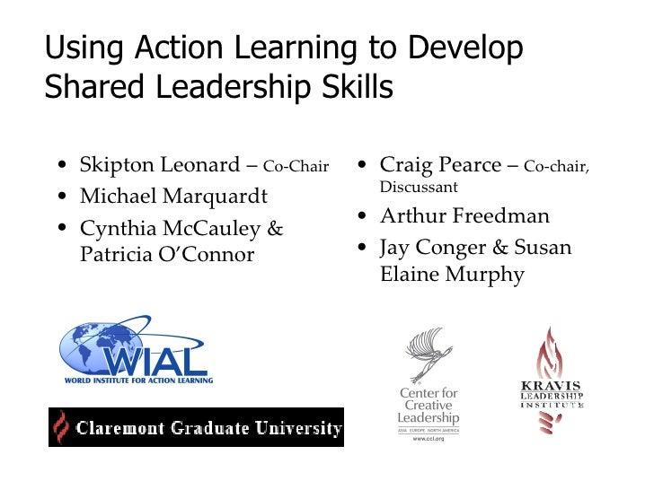 Using Action Learning to Develop Shared Leadership Skills <ul><li>Skipton Leonard –  Co-Chair </li></ul><ul><li>Michael Ma...