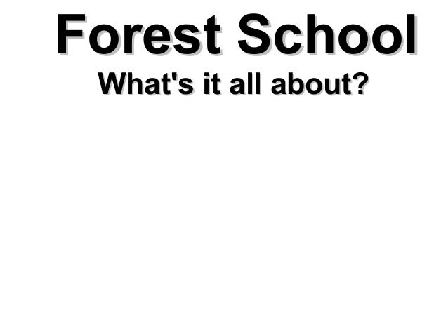 Forest School What's it all about?