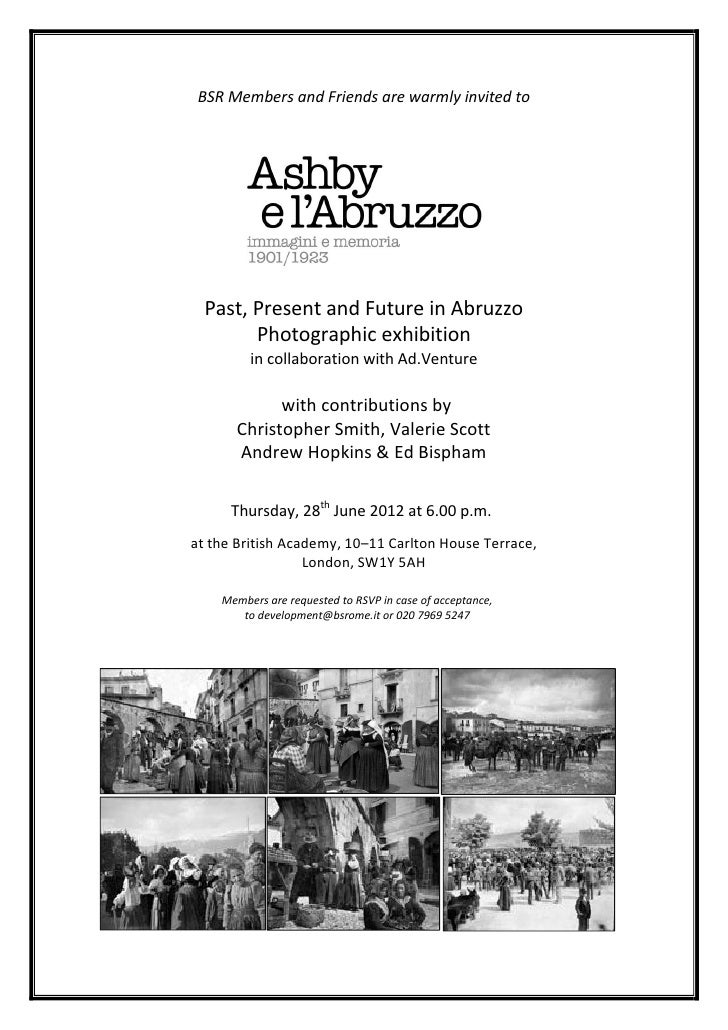 BSR Members and Friends are warmly invited to  Past, Present and Future in Abruzzo        Photographic exhibition         ...