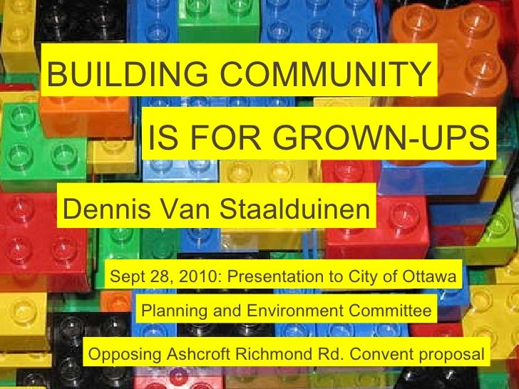 Title goes here: and a longer title looks like this when it wraps. BUILDING COMMUNITY IS FOR GROWN-UPS Dennis Van Staaldui...