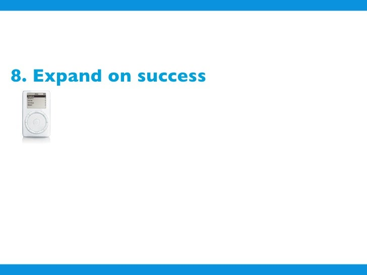 8. Expand on success