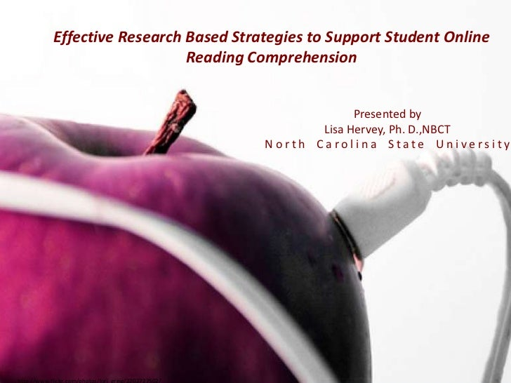 Effective Research Based Strategies to Support Student Online Reading Comprehension<br />Presented by<br />Lisa Hervey, Ph...