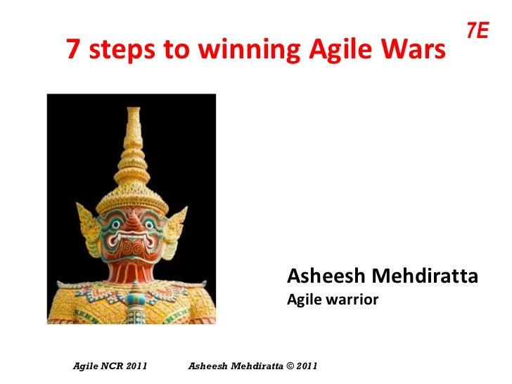 7 steps to winning Agile Wars Asheesh Mehdiratta Agile warrior
