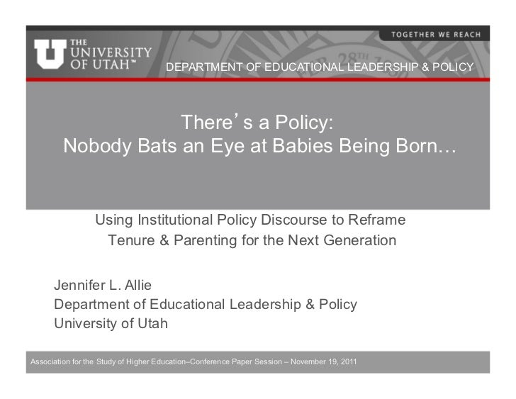 DEPARTMENT OF EDUCATIONAL LEADERSHIP & POLICY                    There s a Policy:        Nobody Bats an Eye at Babies Bei...