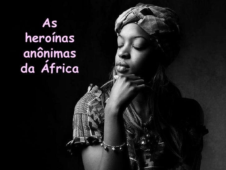 As  heroínas anônimas da África