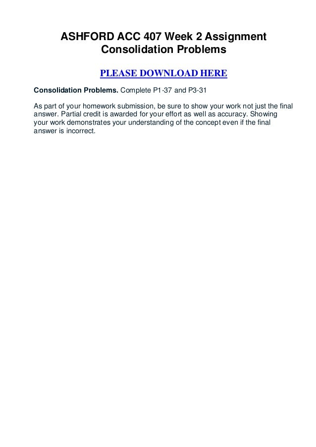 ASHFORD ACC 407 Week 2 Assignment             Consolidation Problems                    PLEASE DOWNLOAD HEREConsolidation ...
