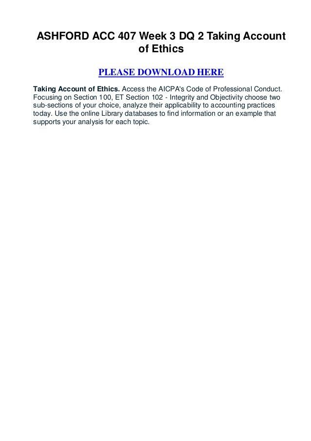 ASHFORD ACC 407 Week 3 DQ 2 Taking Account                of Ethics                    PLEASE DOWNLOAD HERETaking Account ...
