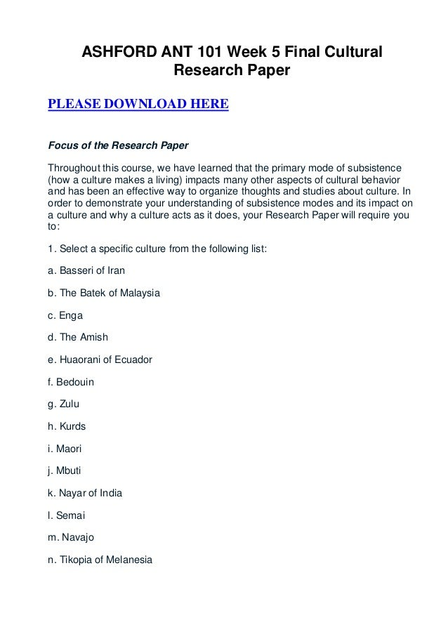 ASHFORD ANT 101 Week 5 Final Cultural                    Research PaperPLEASE DOWNLOAD HEREFocus of the Research PaperThro...