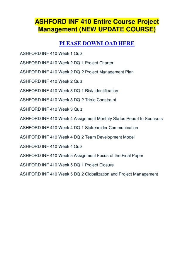 ASHFORD INF 410 Entire Course Project        Management (NEW UPDATE COURSE)                  PLEASE DOWNLOAD HEREASHFORD I...