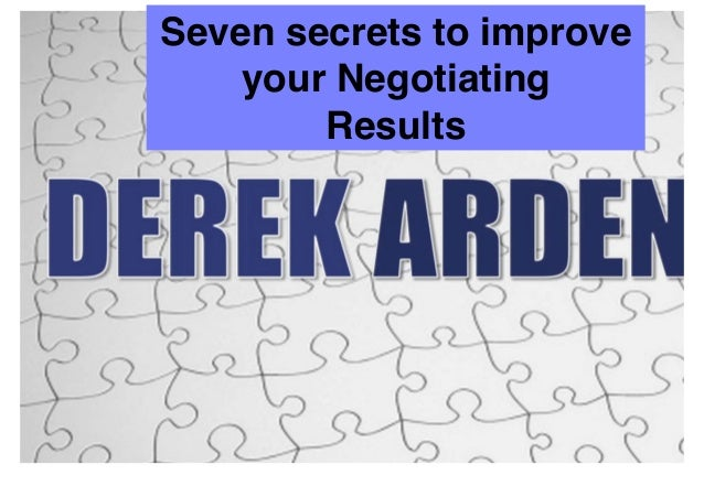 Seven secrets to improve ! your Negotiating! Results