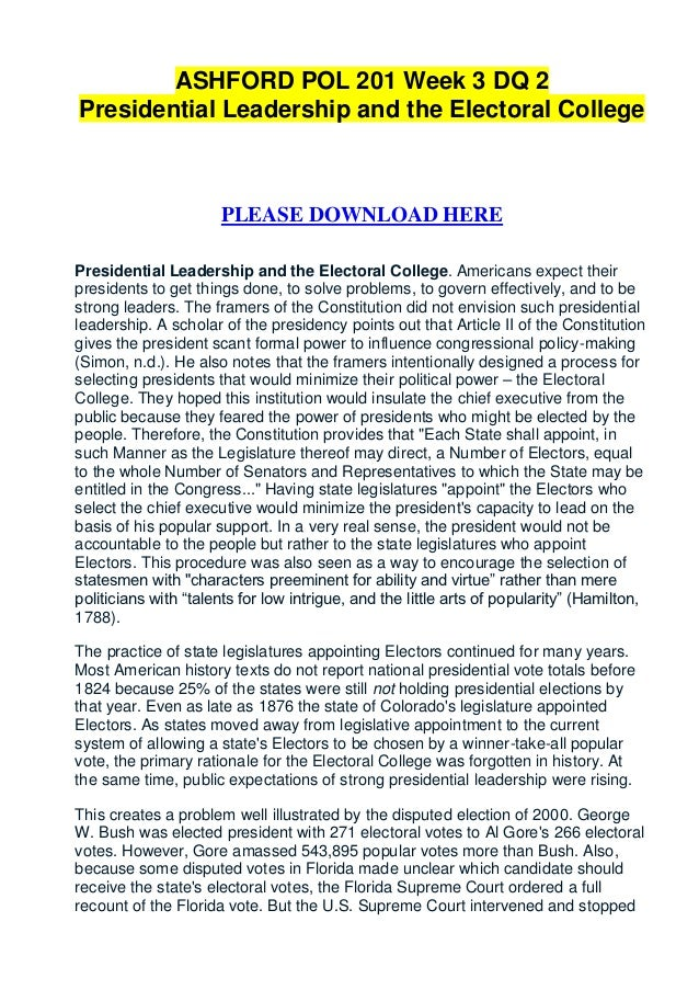 ASHFORD POL 201 Week 3 DQ 2Presidential Leadership and the Electoral College                      PLEASE DOWNLOAD HEREPres...