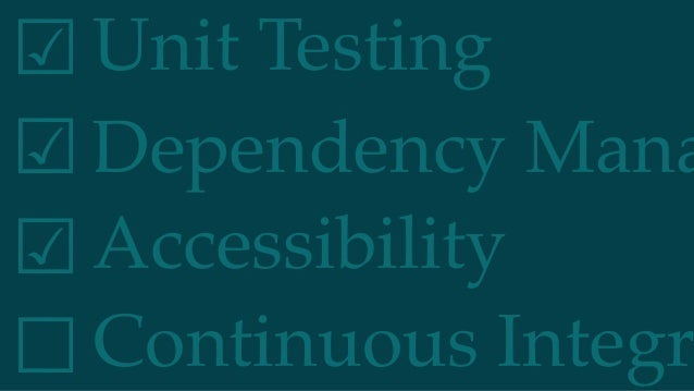Dependency Mana Unit Testing☑︎ ☑︎ ☑︎ ☐ Accessibility Continuous Integr