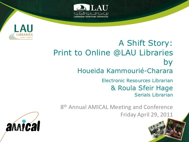 A Shift Story:Print to Online @LAU Libraries                             by       Houeida Kammourié-Charara               ...