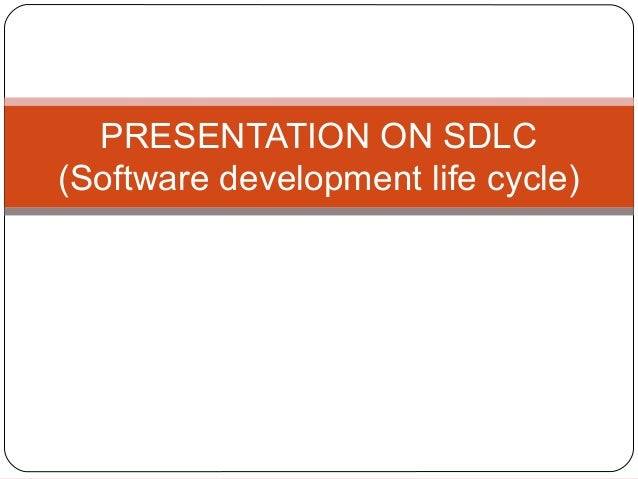 PRESENTATION ON SDLC  (Software development life cycle)