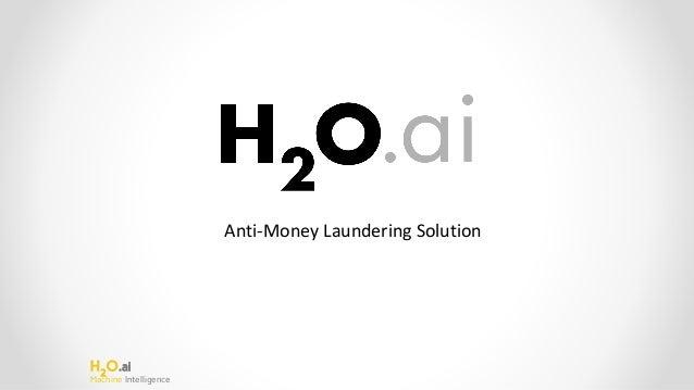 H2 O.ai Machine Intelligence Anti-Money Laundering Solution