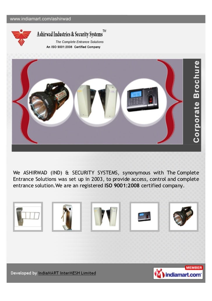 We ASHIRWAD (IND) & SECURITY SYSTEMS, synonymous with The CompleteEntrance Solutions was set up in 2003, to provide access...