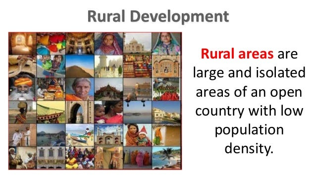 Rural areas are large and isolated areas of an open country with low population density.
