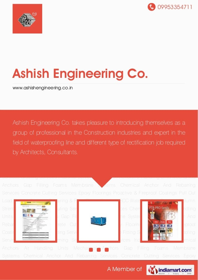 09953354711 A Member of Ashish Engineering Co. www.ashishengineering.co.in Chemical Anchors Air Handling Units Mechanical ...