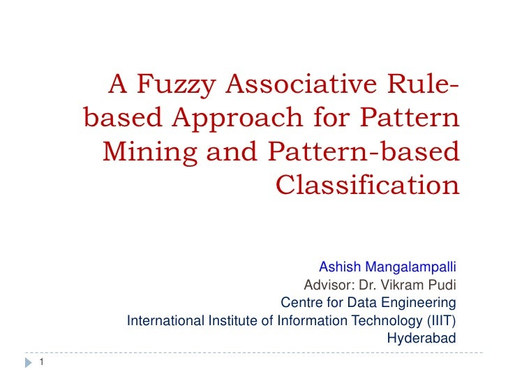 A Fuzzy Associative Rule-    based Approach for Pattern     Mining and Pattern-based                 Classification       ...