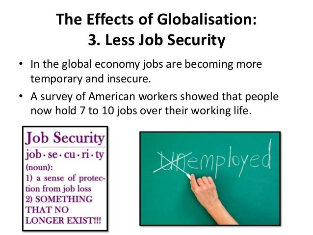 essays on effect of globalization Globalization is the integration of world cultures and economies whether aware of it or not people everywhere are witnessing and contributing to.
