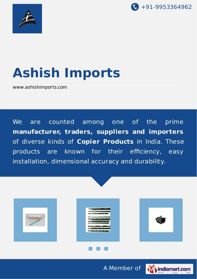 +91-9953364962 A Member of Ashish Imports www.ashishimports.com We are counted among one of the prime manufacturer, trader...