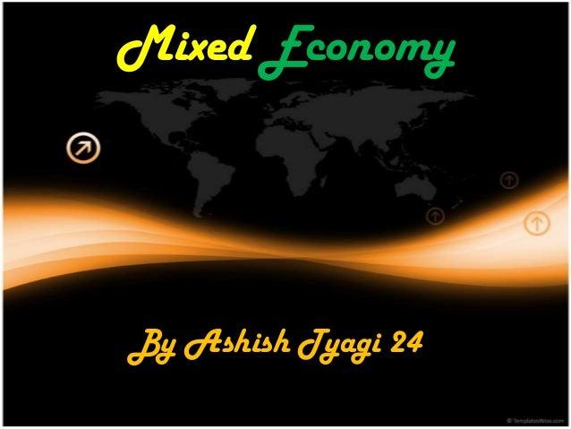 Mixed EconomyBy Ashish Tyagi 24